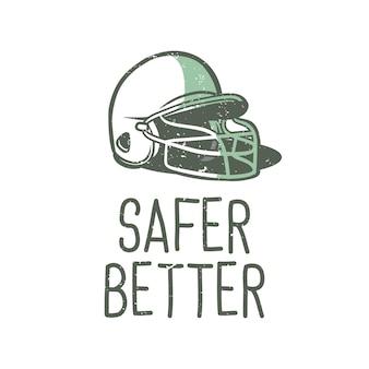 Projekt koszulki slogan typografia bezpieczniejsza z ilustracją vintage kasku baseballowego