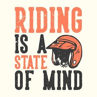 Projekt koszulki slogan typografia jazda to stan umysłu z ilustracją vintage kasku motocyklowego