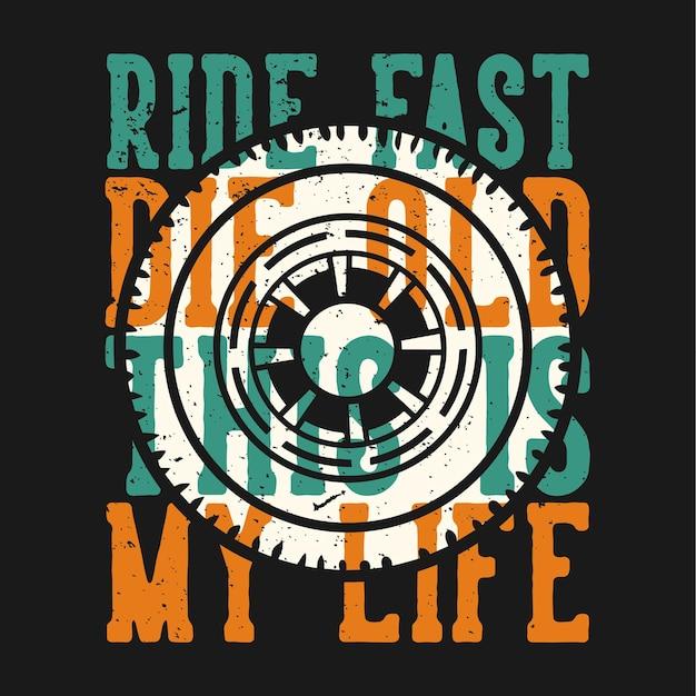 Projekt koszulki slogan typografia jeździć szybko umierać stare to moje życie z kołami w stylu vintage