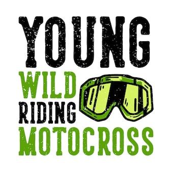 Projekt koszulki slogan typografia młody dziki jeździectwo motocross