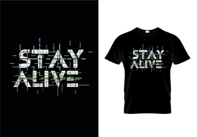 Projekt koszulki stay alive typography