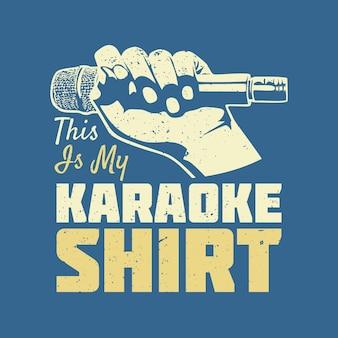 Projekt koszulki to moja koszulka karaoke z ręką trzymającą mikrofon i jasnoniebieskim tłem vintage ilustracja
