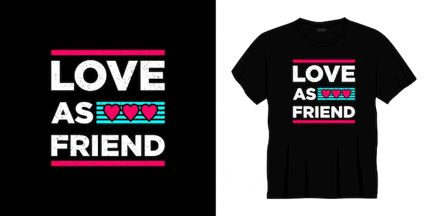 Projekt koszulki typografia miłość jako przyjaciel