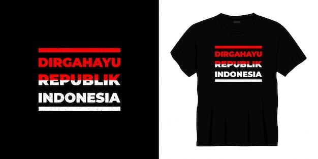 Projekt koszulki typograficznej dirgahayu republik indonesia