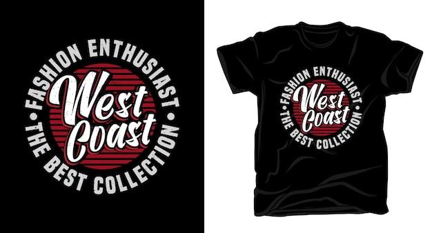 Projekt koszulki typograficznej dla entuzjastów mody z zachodniego wybrzeża