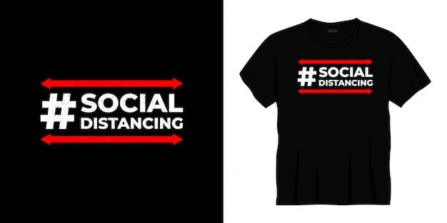 Projekt koszulki typograficznej dystansu społecznego