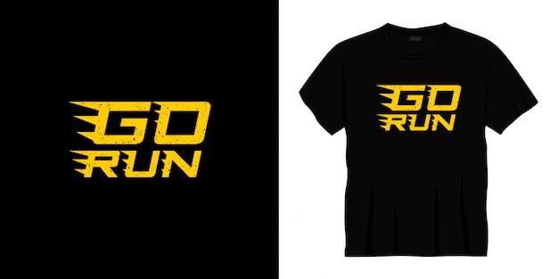 Projekt koszulki typograficznej go run.