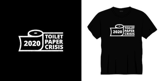 Projekt koszulki typograficznej kryzys papieru toaletowego 2020