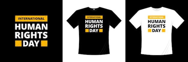 Projekt koszulki typograficznej z okazji międzynarodowego dnia praw człowieka.
