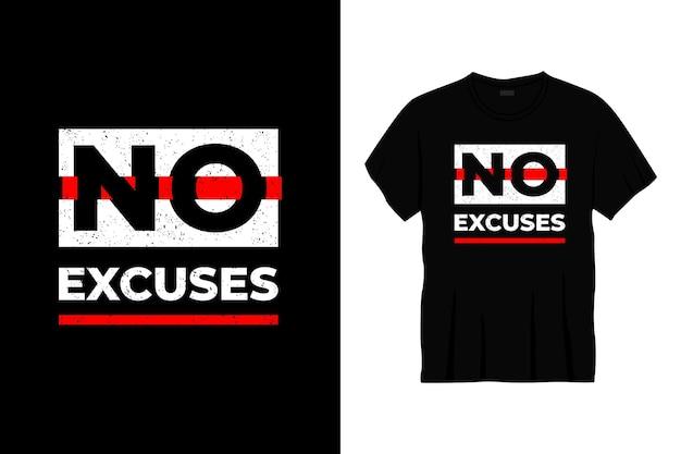 Projekt koszulki typografii bez wymówek.