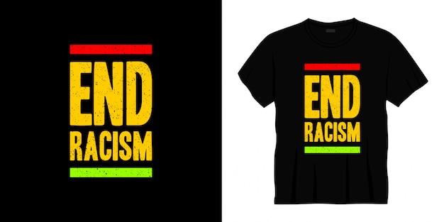 Projekt koszulki typografii na koniec rasizmu