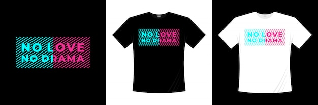 Projekt koszulki typografii no love no drama
