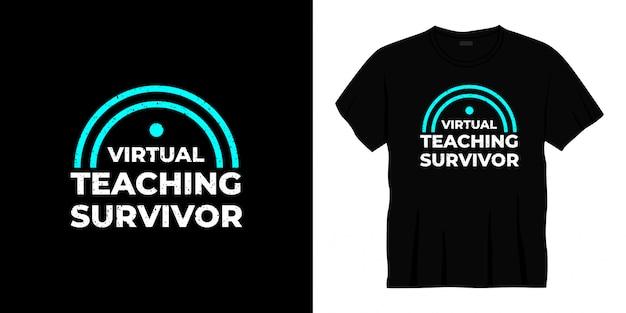 Projekt koszulki typografii ocalałego wirtualnego nauczania.