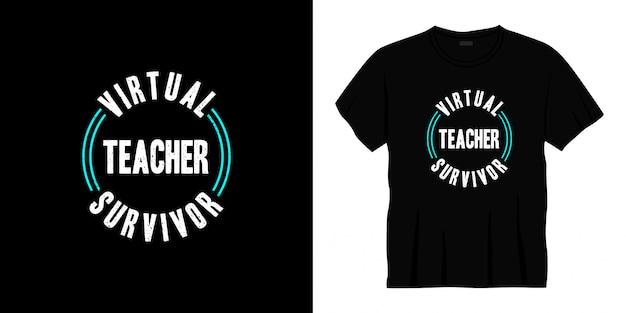 Projekt koszulki typografii ocalałego wirtualnego nauczyciela