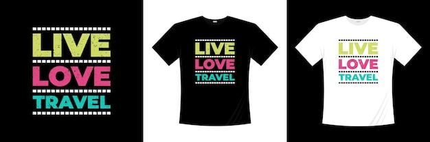 Projekt koszulki typografii podróżniczej na żywo. hobby, styl życia, koszulka społeczności.