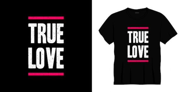 Projekt koszulki typografii prawdziwej miłości.