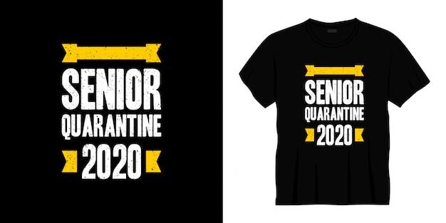 Projekt koszulki typografii senior quarantine 2020.