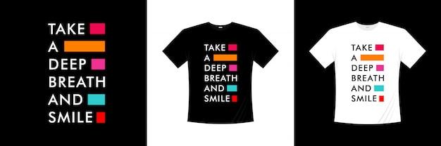 """Projekt koszulki typografii """"weź głęboki oddech i uśmiech"""""""