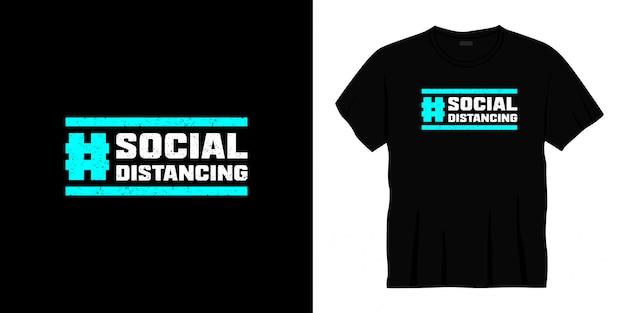 Projekt koszulki typografii z dystansem społecznym