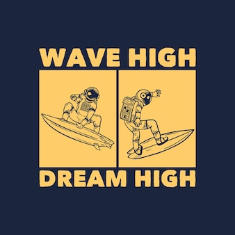 Projekt koszulki z falą wysoki sen wysoki z astronautą surfującą w stylu vintage