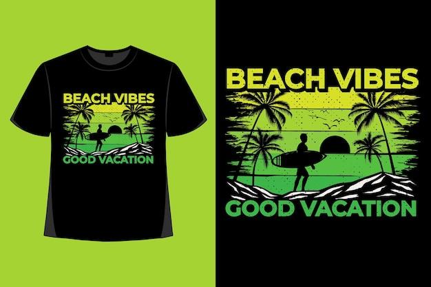 Projekt koszulki z plażowymi wibracjami dobre wakacje szczotka retro vintage ilustracja