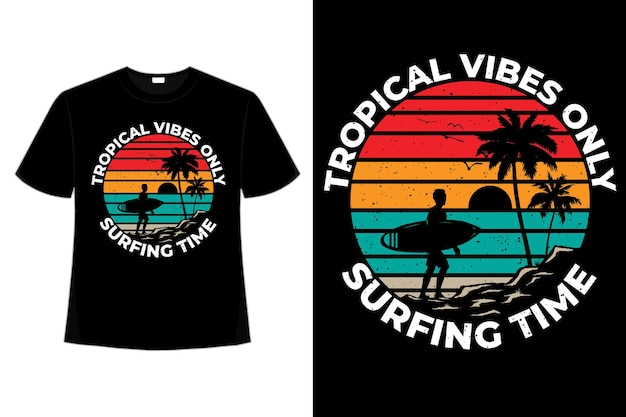 Projekt koszulki z tropikalnymi wibracjami czas surfowania na plaży ręcznie rysowane vintage retro płaska ilustracja