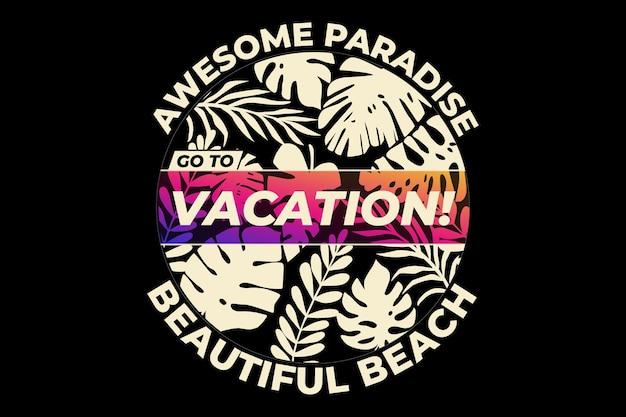 Projekt koszulki z typografią liść wakacje raj na plaży