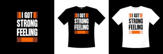 Projekt koszulki z typografią mam silne uczucie