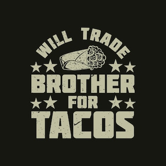 Projekt koszulki zamieni brata na tacos z taco i ilustracją w stylu vintage na czarnym tle