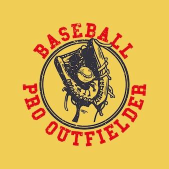 Projekt logo baseballista zawodowy outfielder z rękawicą baseballową trzyma ilustrację vintage baseballu