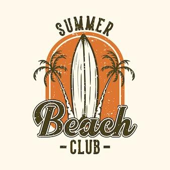 Projekt logo letni klub plażowy z deską surfingową w stylu vintage