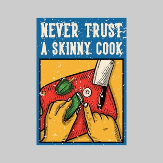 Projekt plakatu na zewnątrz nigdy nie ufaj ilustracjom vintage chudego kucharza