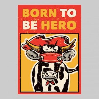 Projekt plakatu na zewnątrz urodzony, aby być bohaterem vintage ilustracji