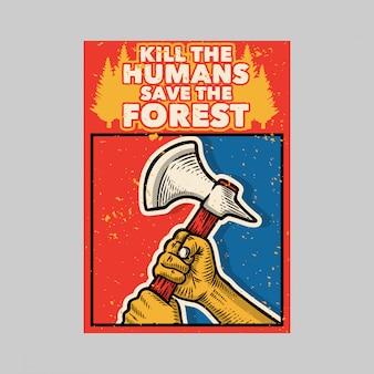 Projekt plakatu na zewnątrz zabij ludzi, ratuj las vintage ilustracji