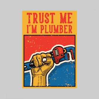 Projekt plakatu na zewnątrz zaufaj mi, jestem hydraulikiem vintage ilustracji