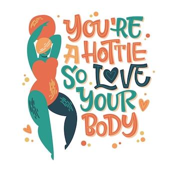 Projekt pozytywnego napisu na ciele. ręcznie narysowana fraza inspirująca z krągłą tańczącą dziewczyną - jesteś ślicznotką, więc kochaj swoje ciało.