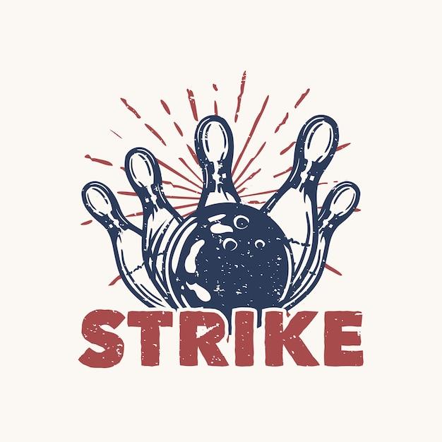 Projekt strajk z kula do kręgli uderzając pin kręgle vintage ilustracji