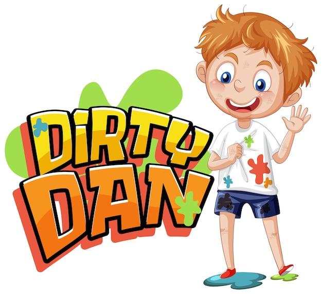 Projekt tekstu logo dirty dan z brudnym chłopcem
