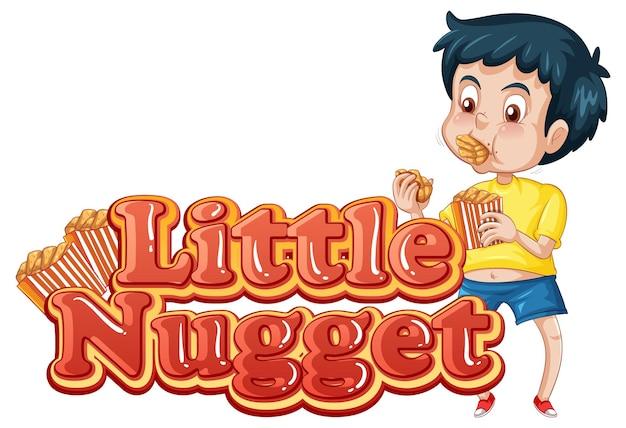 Projekt tekstu logo little nugget z chłopcem jedzącym kawałki kurczaka