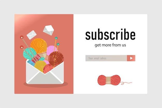 Projektowanie biuletynów dla sklepów dziewiarskich i rzemieślniczych. przędze i szpilki, ilustracje wektorowe kopert latających z przyciskiem subskrypcji i polem na adres e-mail. ręcznie robiona koncepcja hobby na projekt listu subskrypcyjnego
