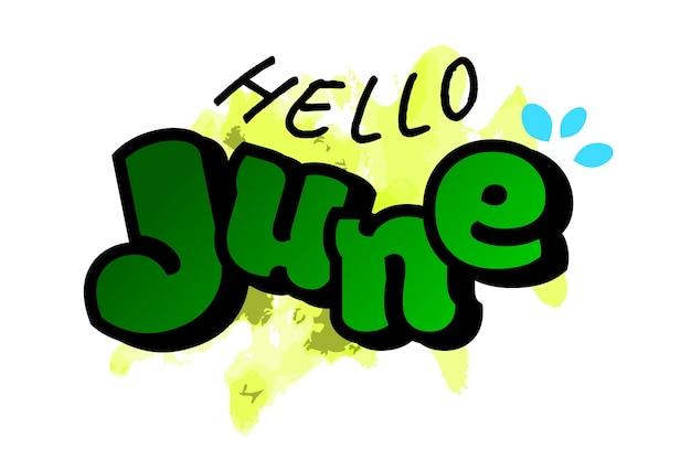 Proste słodkie pozdrowienie wektor doodle napis hello june, z żółtym symbolem i niebieskim pluskiem