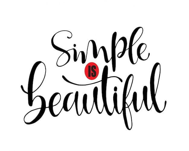 Prosty jest piękny, nowoczesny napis wektor. inspirujący cytat z literą.
