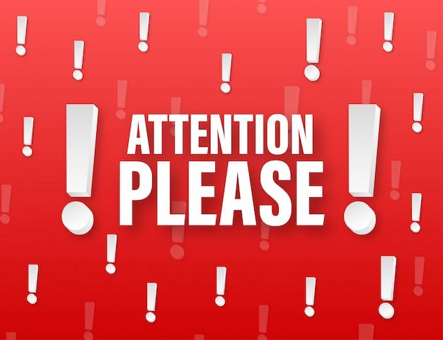 Proszę o uwagę. ikona ostrzeżenia. ikona informacji. szablon transparentu. ilustracji.