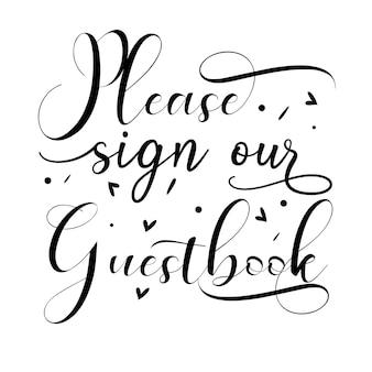 Proszę podpisać naszą księgę gości typografia premium vector design szablon cytat