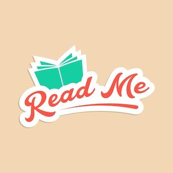 Przeczytaj mnie z zieloną naklejką książkową. koncepcja księgarni internetowej, hasło motywacyjne, branding, edukacja. na białym tle na stylowe tło. płaski styl modny nowoczesny projekt logotypu ilustracji wektorowych