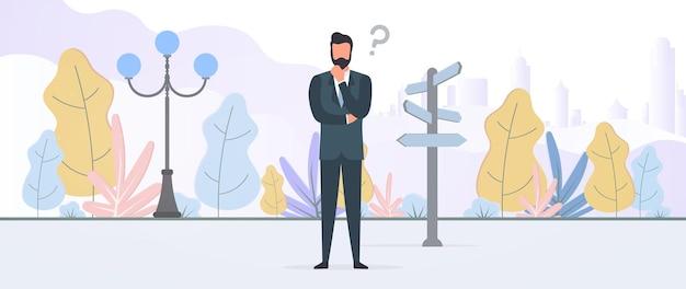 Przedsiębiorca wybiera drogę. biznesmen myśli w pobliżu kierunkowskazu. wektor.