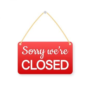 Przepraszamy, jesteśmy zamknięci wisi znak na białym tle. znak do drzwi. ilustracja.