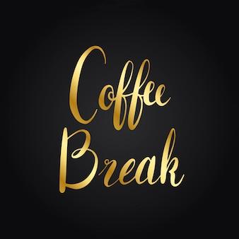 Przerwa na kawę typografii styl wektor