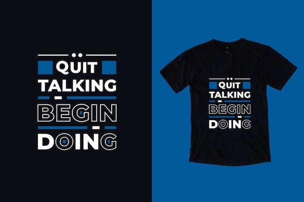 Przestań mówić, zacznij tworzyć nowoczesne inspirujące cytaty projekt koszulki