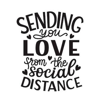 Przesyłanie miłości z dystansu społecznego, napis